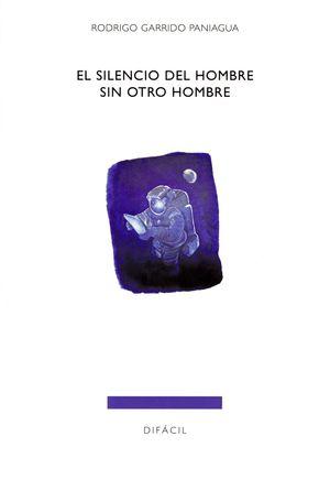 EL SILENCIO DEL HOMBRE SIN OTRO HOMBRE