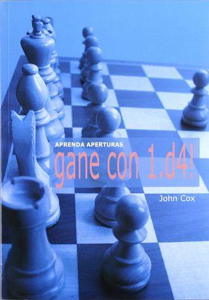 APRENDA APERTURAS: GANE CON 1.D4