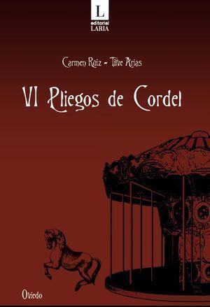 VI PLIEGOS DE CORDEL