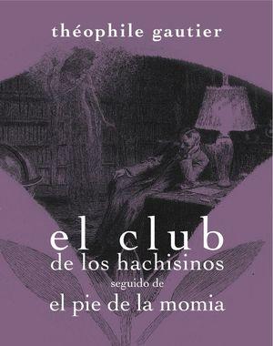 EL CLUB DE LOS HACHISINOS SEGUIDO DE EL PIE DE LA MOMIA