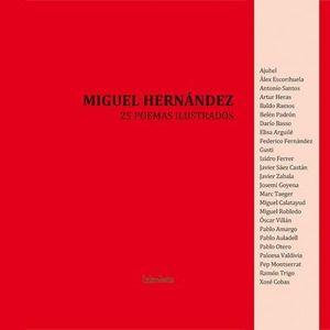 MIGUEL HERNÁNDEZ 25 POEMAS ILUSTRADOS