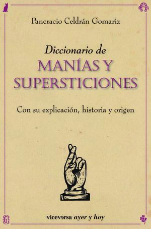 DICCIONARIO DE MANÍAS Y SUPERSTICIONES