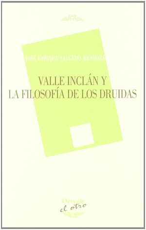 VALLE INCLÁN Y LA FILOSOFÍA DE LOS DRUIDAS
