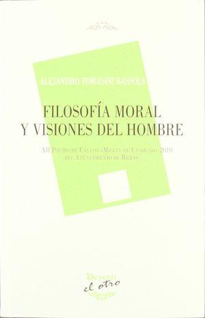 FILOSOFÍA MORAL Y VISIONES DEL HOMBRE
