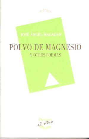 POLVO DE MAGNESIO Y OTROS POEMAS