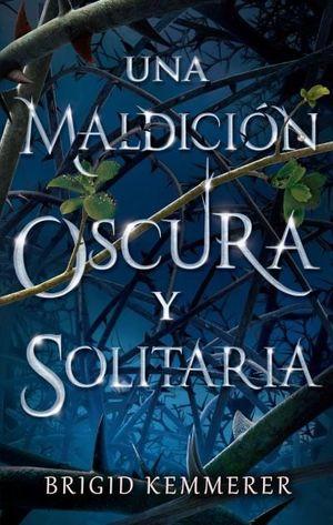 UNA MALDICION OSCURA Y SOLITARIA