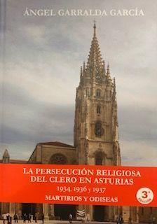 LA PERSECUCIÓN RELIGIOSA DEL CLERO EN ASTURIAS, 1934-1936 Y 1937