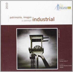 PATRIMONIO IMAGEN Y PAISAJE INDISTRIAL 2010