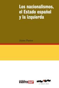 NACIONALISMOS EL ESTADO ESPAÑOL Y LAS IZQUIERDAS,LOS