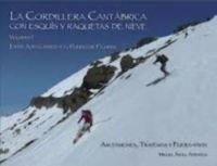 LA CORDILLERA CANTÁBRICA CON ESQUIS Y RAQUETAS DE NIEVE (VOL 2)