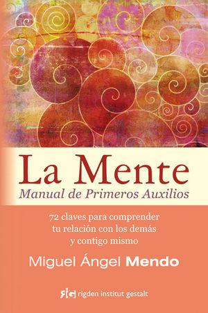 LA MENTE. MANUAL DE PRIMEROS AUXILIOS