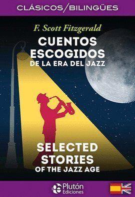 CUENTOS ESCOGIDOS DE LA ERA DEL JAZZ/SELECTED STORIES OF THE JAZZ AGE