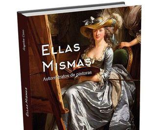 ELLAS MISMAS. AUTORRETRATOS DE PINTORAS