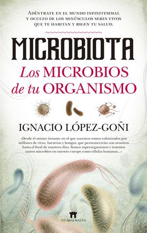 MICROBIOTA. LOS MICROBIOS DE TU ORGANISMO