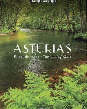 ASTURIAS. EL PAÍS DEL AGUA-THE LAND OF WATER
