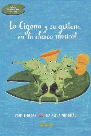 CIGARRA Y SU GUITARRA EN LA CHARCA MUSICAL