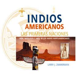 INDIOS AMERICANOS (VIDA, MITOLOGIA Y ARTE)