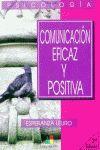 COMUNICACIÓN, EFICAZ Y POSITIVA