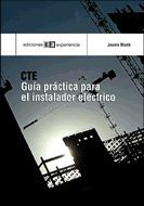 CÓDIGO TÉCNICO DE LA EDIFICACIÓN. GUÍA PRÁCTICA PARA EL INSTALADOR ELÉCTRICO
