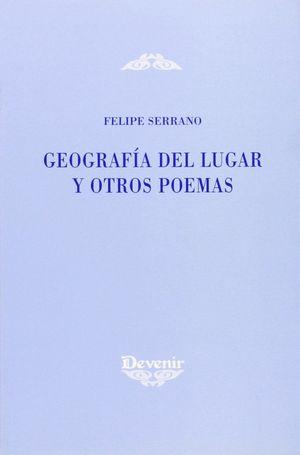 GEOGRAFÍA DEL LUGAR Y OTROS POEMAS