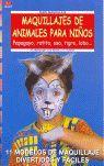 SERIE MAQUILLAJE Nº 7. MAQUILLAJES DE ANIMALES PARA NIÑOS