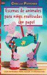 SERIE PAPEL Nº 26. ESCENAS DE ANIMALES PARA NIÑOS REALIZADAS CON PAPEL