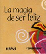 LA MAGIA DE SER FELIZ