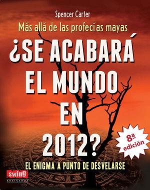 SE ACABARÁ EL MUNDO EN 2012?