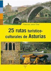 25 RUTAS TURÍSTICO CULTURALES DE ASTURIAS