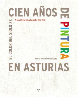 100 AÑOS DE PINTURA EN ASTURIAS.