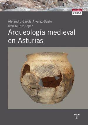 ARQUEOLOGÍA MEDIEVAL EN ASTURIAS