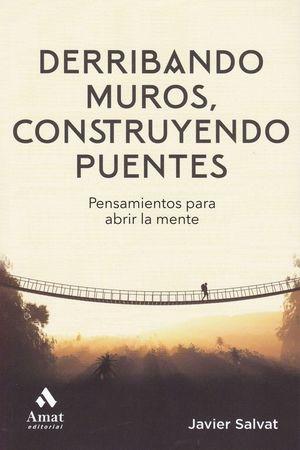 DERRIBANDO MUROS CONSTRUYENDO PUENTES