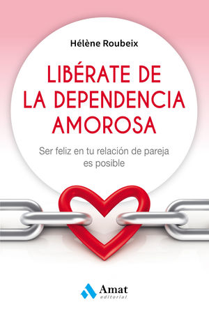 LIBÉRATE DE LA DEPENDENCIA AMOROSA
