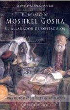 EL RELATO DE MOSHKEL GOSHA