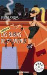 LAS RUBIAS DE 5TH AVENUE