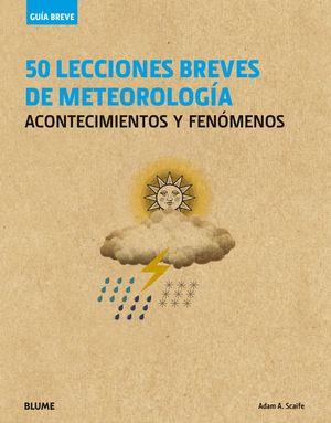 GUÍA BREVE. 50 LECCIONES BREVES DE METEOROLOGÍA
