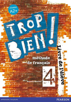 TROP BIEN ! 4 LIVRE DE L'ÉLÈVE