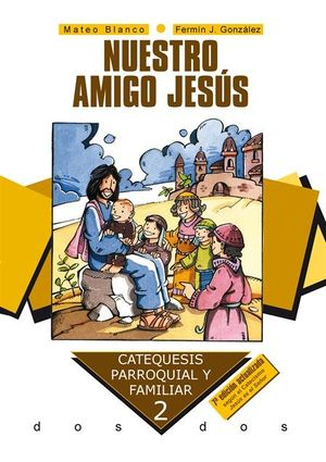 NUESTRO AMIGO JESÚS. CURSO 2º