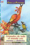SERIE CUENTAS Y ABALORIOS Nº 51. ANIMALES DE TODO EL MUNDO CON CUENTAS Y ABALORI