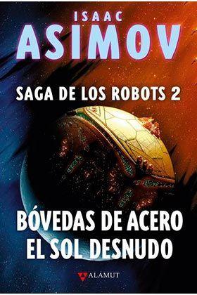 BOVEDAS DE ACERO EL SOL DESNUDO (SAGA DE LOS ROBOT