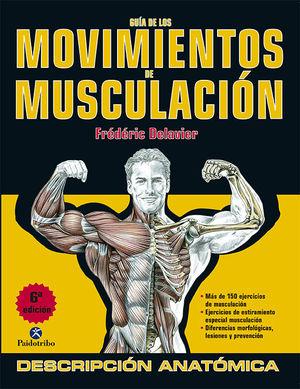 GUÍA DE LOS MOVIMIENTOS DE MUSCULACIÓN DESCRIPCIÓN ANATÓMICA (COLOR)