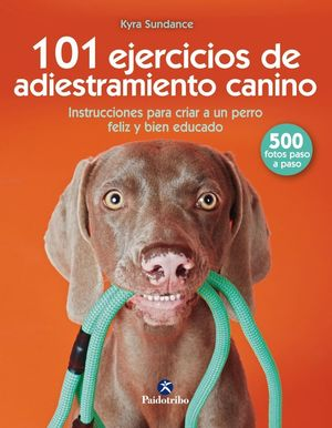 101 EJERCICIOS DE ADIESTRAMIENTO CANINO