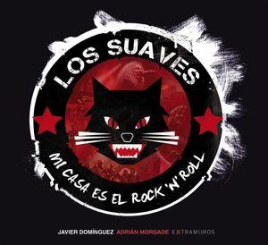 LOS SUAVES. MI CASA ES EL ROCK 'N' ROLL