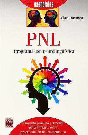 PNL: PROGRAMACIÓN NEUROLINGÜÍSTICA