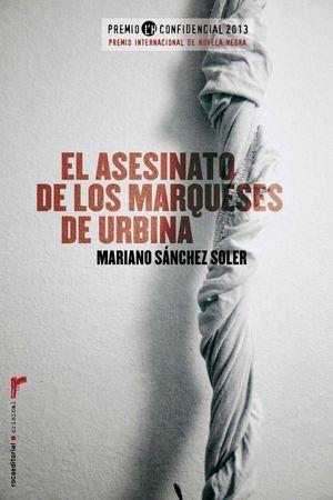 EL ASESINATO DE LOS MARQUESES DE URBINA (PREMIO L'H 2013)