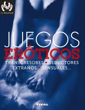 JUEGOS ERÓTICOS, TRANSGRESORES, SEDUCTORES, EXTRAÑOS, SENSUALES...