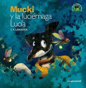 MUCKI Y LA LUCIÉRNAGA LUCÍA
