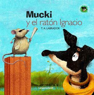 MUCKI Y EL RATÓN IGNACIO