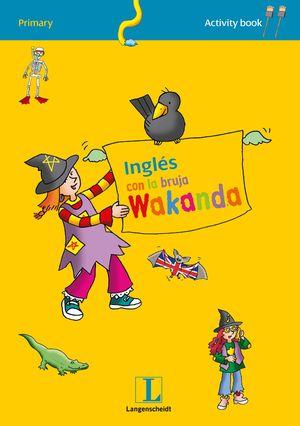 INGLÉS CON LA BRUJA WAKANDA. ACTIVITY BOOK 1