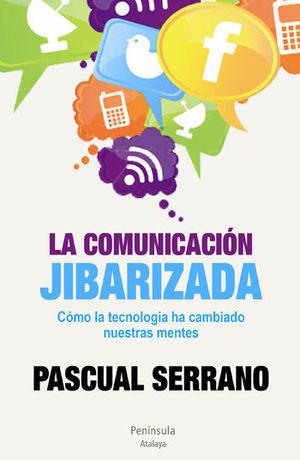 LA COMUNICACIÓN JIBARIZADA